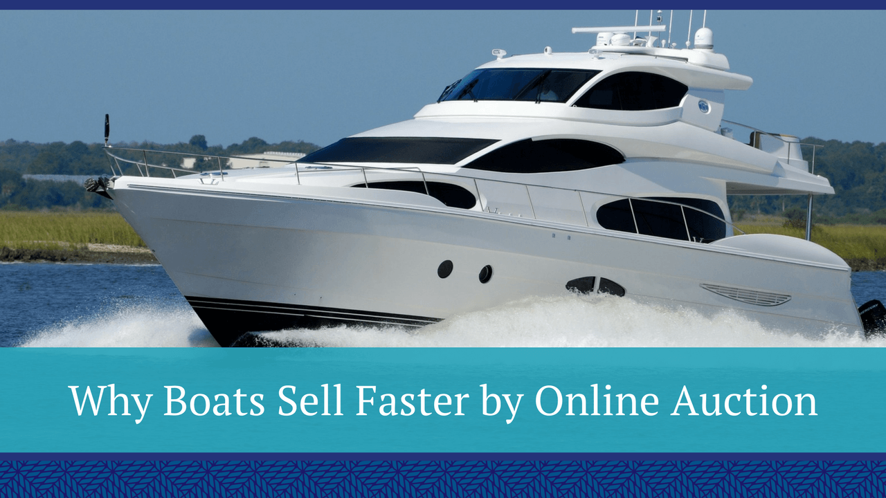 Why Boats Sell Faster by Online Auction   BASCO