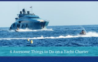 4 Awesome Things to Do on a Yacht Charter