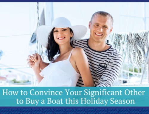 How to Convince Your Significant Other to Buy a Boat this Holiday Season